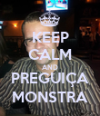 KEEP CALM AND PREGUIÇA MONSTRA - Personalised Poster large