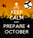 KEEP CALM AND PREPARE 4 OCTOBER - Personalised Poster large