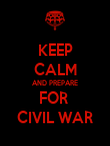 KEEP CALM AND PREPARE FOR  CIVIL WAR - Personalised Poster large