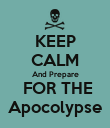 KEEP CALM And Prepare  FOR THE Apocolypse - Personalised Poster large