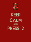 KEEP CALM AND PRESS  2  - Personalised Poster large