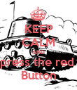 KEEP CALM AND press the red  Button - Personalised Poster large
