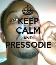 KEEP CALM AND PRESSODIE  - Personalised Poster large