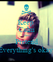 Keep  Calm And Pretend Everything's okay. - Personalised Poster large