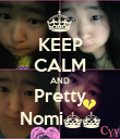 KEEP CALM AND Pretty Nomi^^ - Personalised Poster large
