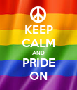 KEEP CALM AND PRIDE ON - Personalised Poster large