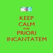 KEEP CALM AND PRIORI INCANTATEM - Personalised Poster large