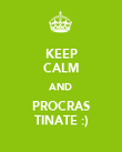 KEEP CALM AND PROCRAS TINATE :) - Personalised Poster large
