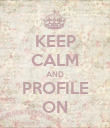 KEEP CALM AND PROFILE ON - Personalised Poster large