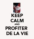 KEEP CALM AND PROFITER  DE LA VIE - Personalised Poster large