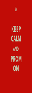 KEEP CALM AND PROM ON - Personalised Poster large