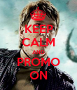KEEP CALM AND PROMO ON - Personalised Poster large