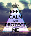 KEEP CALM AND PROTECT ME - Personalised Poster large