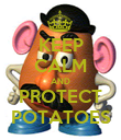 KEEP CALM AND PROTECT POTATOES - Personalised Poster small