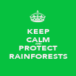 KEEP CALM AND PROTECT RAINFORESTS - Personalised Poster large