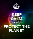 KEEP CALM AND PROTECT THE PLANET - Personalised Poster large
