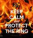 KEEP CALM AND PROTECT THE RING - Personalised Poster large