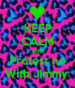 KEEP CALM AND Protest no With Jimmy  - Personalised Poster large