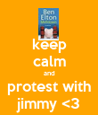 keep calm and protest with jimmy <3 - Personalised Poster large
