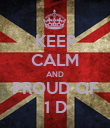 KEEP CALM AND PROUD OF 1 D - Personalised Poster large