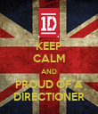 KEEP CALM AND PROUD OF A DIRECTIONER - Personalised Poster large