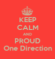 KEEP CALM AND PROUD One Direction - Personalised Poster large