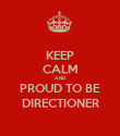KEEP CALM AND PROUD TO BE DIRECTIONER - Personalised Poster large