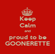 Keep Calm and proud to be GOONERETTE - Personalised Poster large