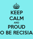 KEEP CALM AND PROUD TO BE RECISIAN - Personalised Poster large