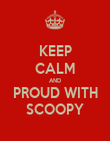 KEEP CALM AND PROUD WITH SCOOPY - Personalised Poster large