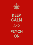KEEP CALM AND PSYCH ON - Personalised Poster large