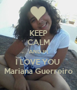 KEEP CALM AND Pt I LOVE YOU  Mariana Guerreiro - Personalised Poster large