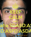KEEP CALM AND puaha:SDASD:ASD .ASD:ASFD:ASDASD - Personalised Poster large