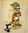 KEEP CALM AND PUDRETE Keppti - Personalised Poster large