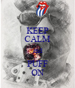 KEEP CALM and PUFF ON - Personalised Poster large