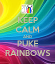 KEEP CALM AND PUKE RAINBOWS - Personalised Poster large