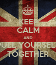 KEEP CALM AND PULL YOURSELF TOGETHER - Personalised Poster large