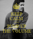 KEEP CALM AND PUMP UP THE VOLUME - Personalised Poster large