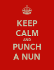KEEP CALM AND PUNCH A NUN - Personalised Poster large