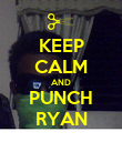 KEEP CALM AND PUNCH RYAN - Personalised Poster large
