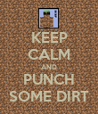 KEEP CALM AND PUNCH SOME DIRT - Personalised Poster large