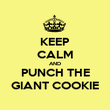 KEEP CALM AND PUNCH THE GIANT COOKIE - Personalised Poster large
