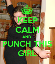 KEEP CALM AND  PUNCH THIS GIRL - Personalised Poster large