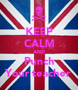 KEEP CALM AND Punch Your teacher  - Personalised Poster large