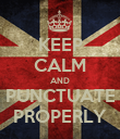 KEEP CALM AND PUNCTUATE PROPERLY - Personalised Poster large