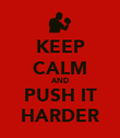 KEEP CALM AND PUSH IT HARDER - Personalised Poster large