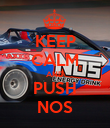 KEEP CALM AND PUSH NOS - Personalised Poster large