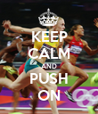 KEEP CALM AND PUSH ON - Personalised Poster large