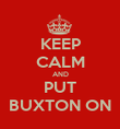 KEEP CALM AND PUT BUXTON ON - Personalised Poster large