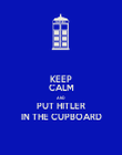 KEEP CALM AND PUT HITLER IN THE CUPBOARD - Personalised Poster large